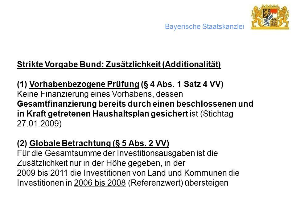Bayerische Staatskanzlei Strikte Vorgabe Bund: Zusätzlichkeit (Additionalität) (1) Vorhabenbezogene Prüfung (§ 4 Abs.