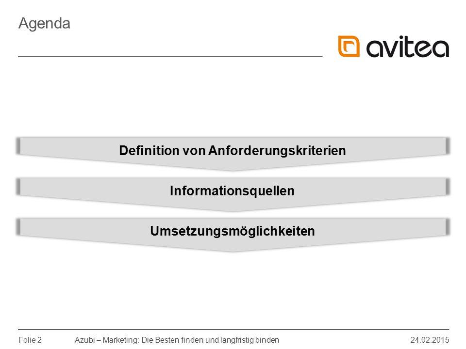 Azubi – Marketing: Die Besten finden und langfristig binden 24.02.2015 Folie 13 Aufgabe: Abfrage von besonderen Rahmenbedingungen des Ausbildungsbetriebes.