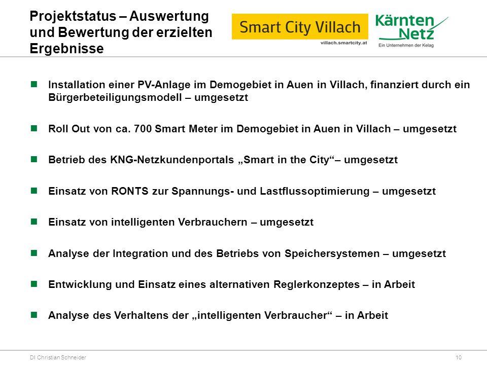 Projektstatus – Auswertung und Bewertung der erzielten Ergebnisse DI Christian Schneider Installation einer PV-Anlage im Demogebiet in Auen in Villach