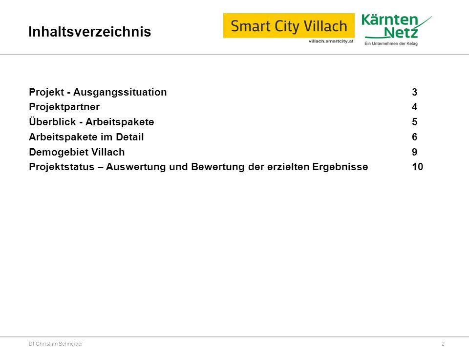 Inhaltsverzeichnis DI Christian Schneider Projekt - Ausgangssituation 3 Projektpartner 4 Überblick - Arbeitspakete 5 Arbeitspakete im Detail 6 Demogeb