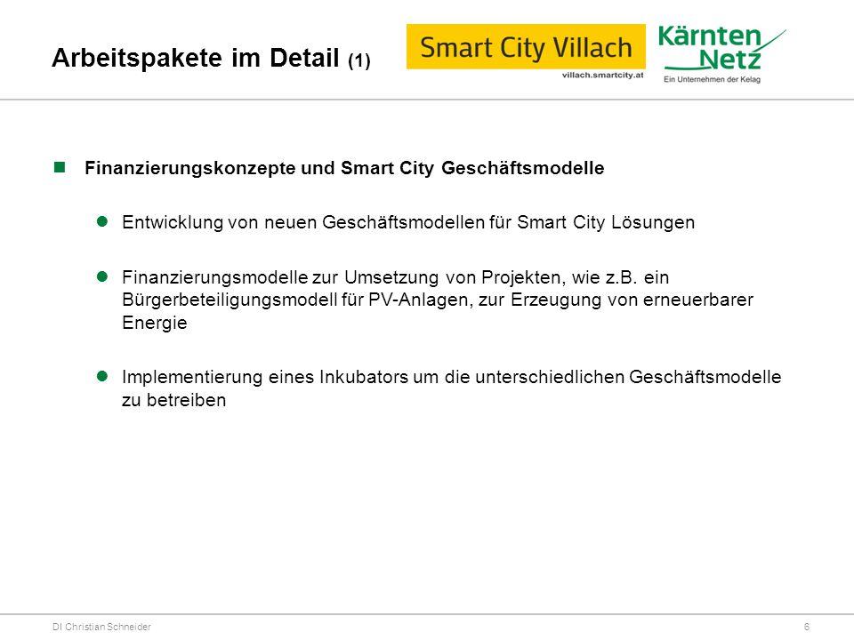 Arbeitspakete im Detail (1) DI Christian Schneider Finanzierungskonzepte und Smart City Geschäftsmodelle Entwicklung von neuen Geschäftsmodellen für S