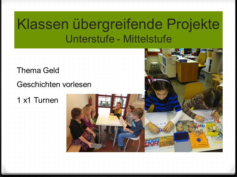 Klassen übergreifende Projekte Unterstufe - Mittelstufe Thema Geld Geschichten vorlesen 1 x1 Turnen