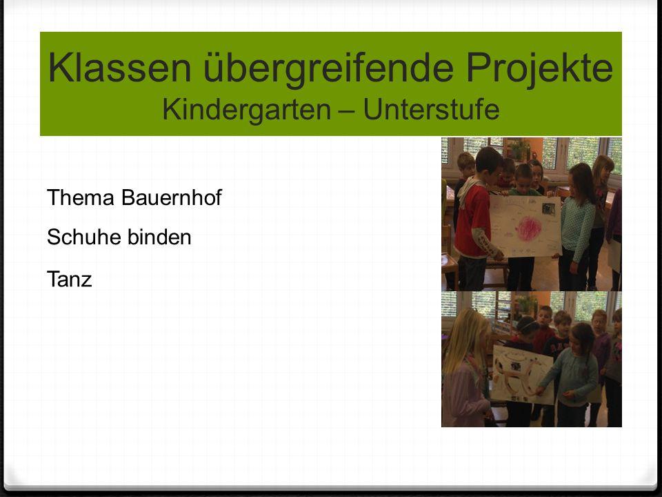 Klassen übergreifende Projekte Kindergarten – Unterstufe Thema Bauernhof Schuhe binden Tanz