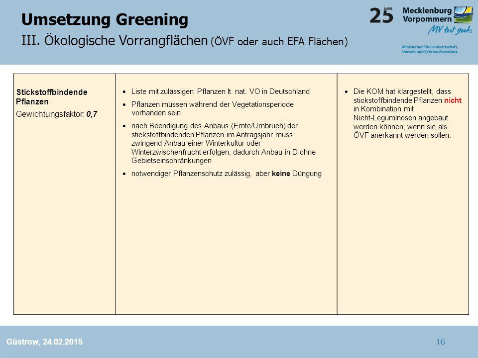 Umsetzung Greening III. Ökologische Vorrangflächen (ÖVF oder auch EFA Flächen) Güstrow, 24.02.2015 Stickstoffbindende Pflanzen Gewichtungsfaktor: 0,7