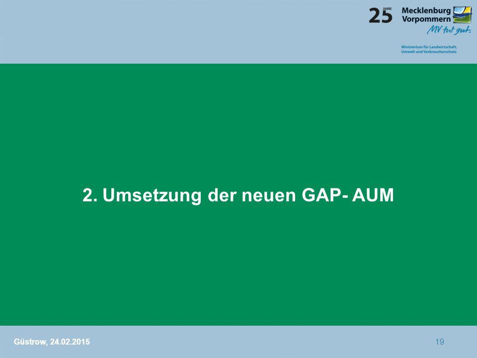 2. Umsetzung der neuen GAP- AUM Güstrow, 24.02.201519