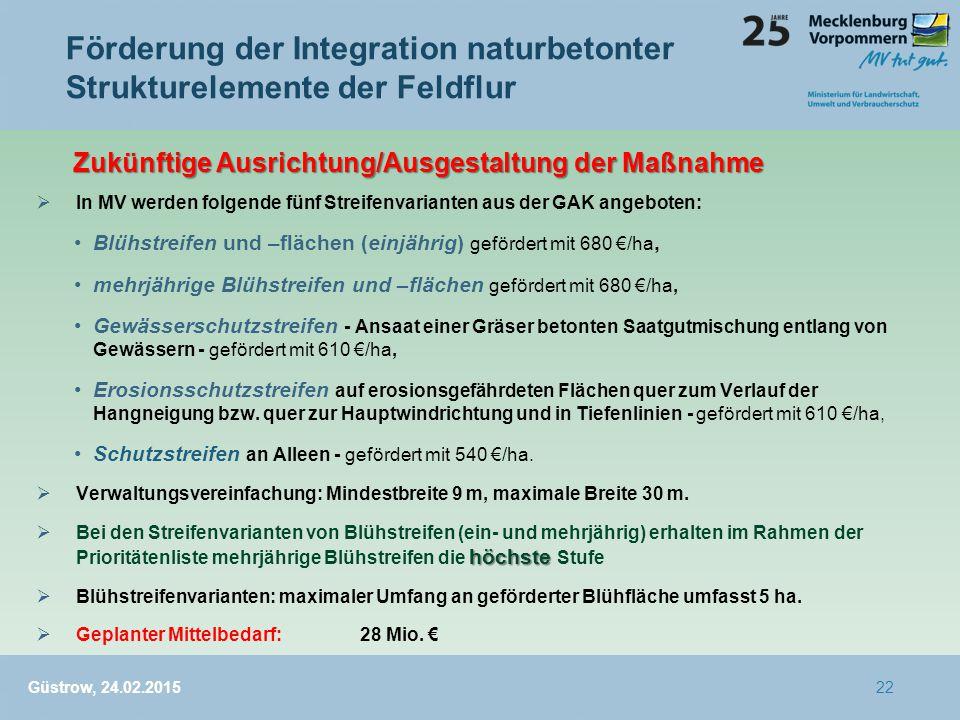  In MV werden folgende fünf Streifenvarianten aus der GAK angeboten: Blühstreifen und –flächen (einjährig) gefördert mit 680 €/ha, mehrjährige Blühst