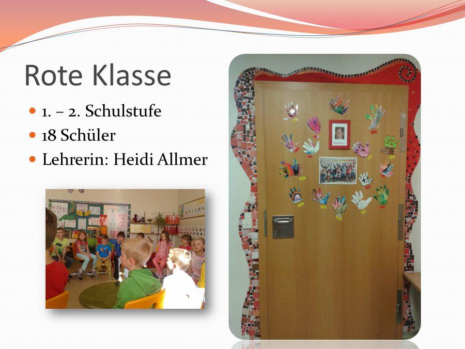 Blaue Klasse 1. – 2. Schulstufe 20 Schüler Lehrerin: Jutta Egger