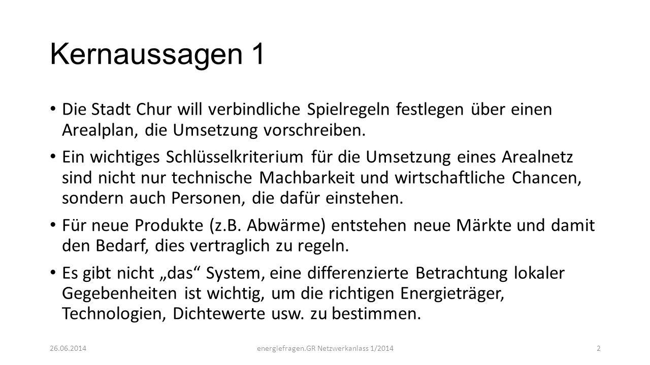 Kernaussagen 1 Die Stadt Chur will verbindliche Spielregeln festlegen über einen Arealplan, die Umsetzung vorschreiben. Ein wichtiges Schlüsselkriteri