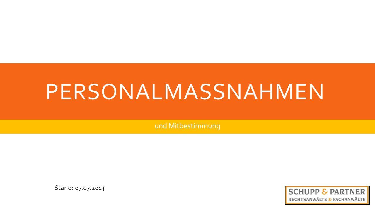 PERSONALMASSNAHMEN und Mitbestimmung Stand: 07.07.2013