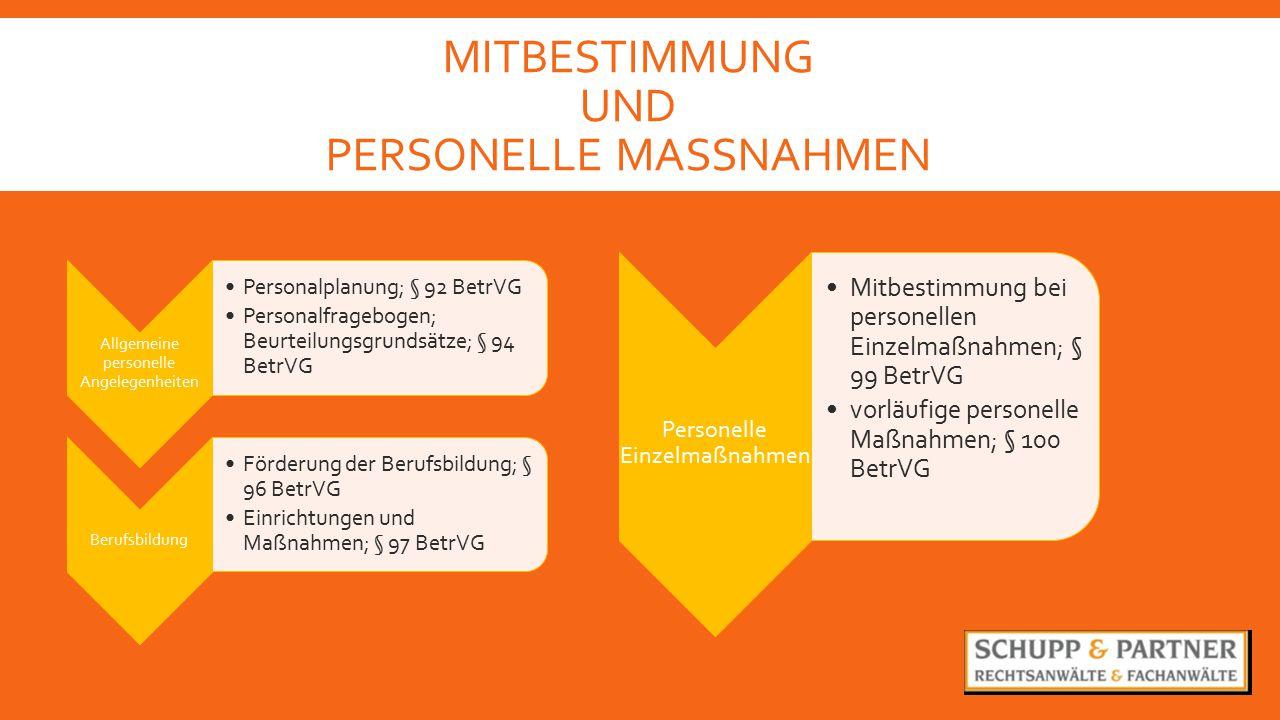 MITBESTIMMUNG UND PERSONELLE MASSNAHMEN Allgemeine personelle Angelegenheiten Personalplanung; § 92 BetrVG Personalfragebogen; Beurteilungsgrundsätze;