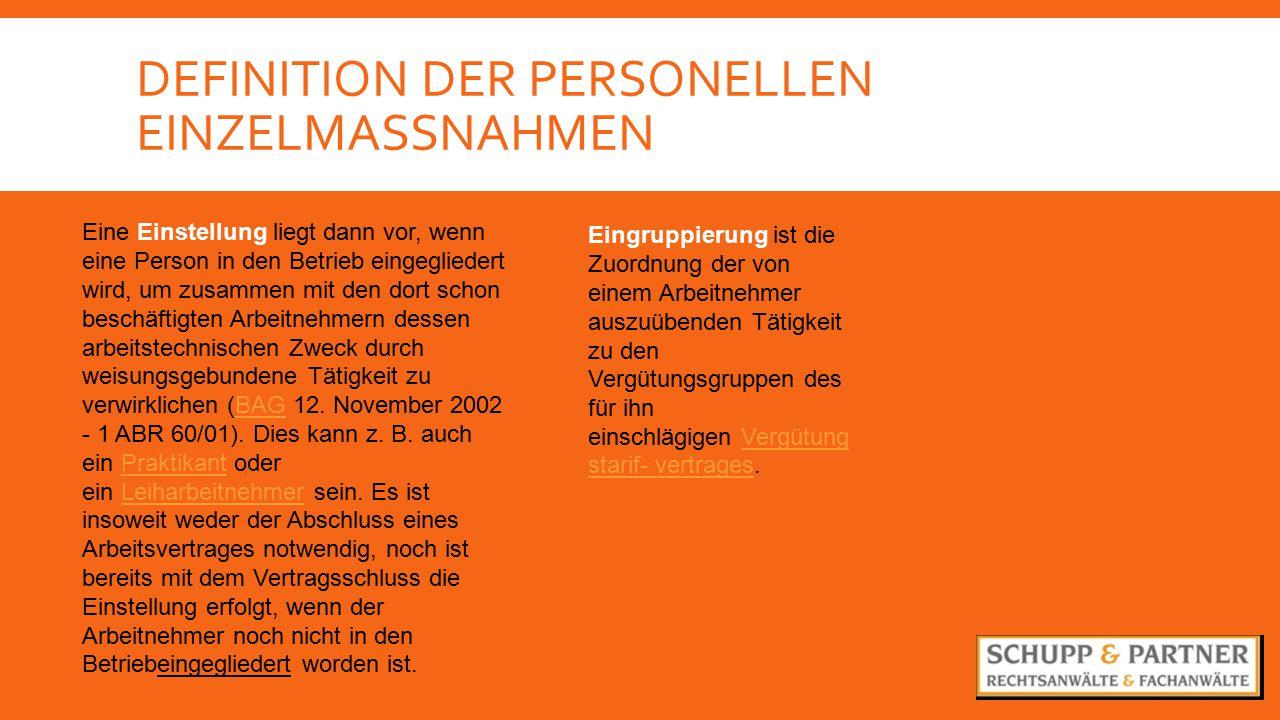 DEFINITION DER PERSONELLEN EINZELMASSNAHMEN Eine Einstellung liegt dann vor, wenn eine Person in den Betrieb eingegliedert wird, um zusammen mit den d