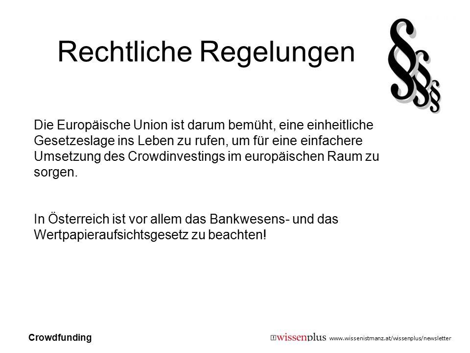 www.wissenistmanz.at/wissenplus/newsletter Rechtliche Regelungen Die Europäische Union ist darum bemüht, eine einheitliche Gesetzeslage ins Leben zu r