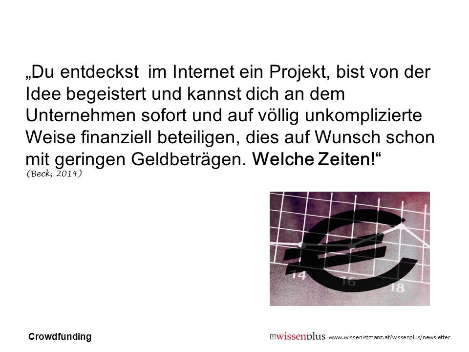 """www.wissenistmanz.at/wissenplus/newsletter """"Du entdeckst im Internet ein Projekt, bist von der Idee begeistert und kannst dich an dem Unternehmen sofo"""