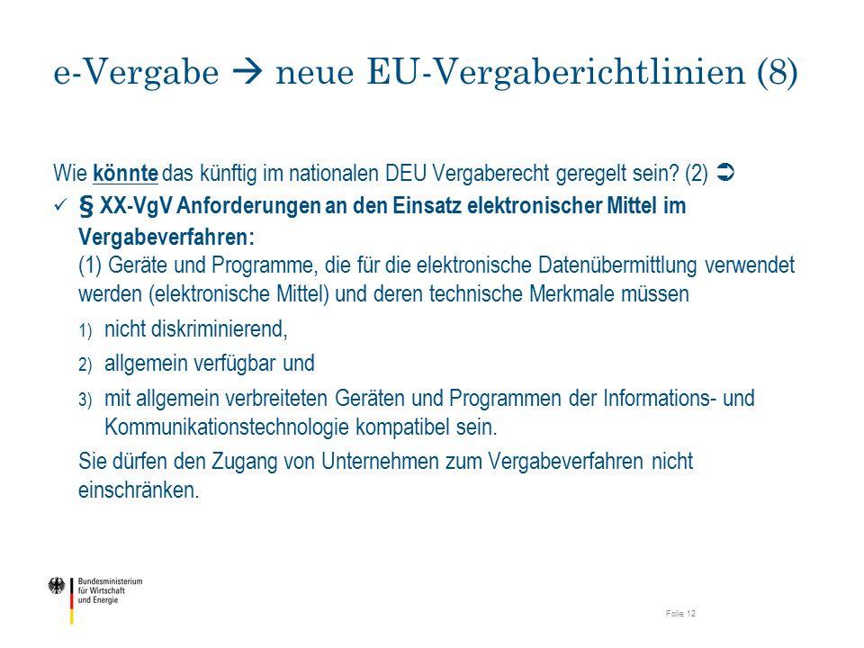 Wie könnte das künftig im nationalen DEU Vergaberecht geregelt sein? (2)  § XX-VgV Anforderungen an den Einsatz elektronischer Mittel im Vergabeverfa