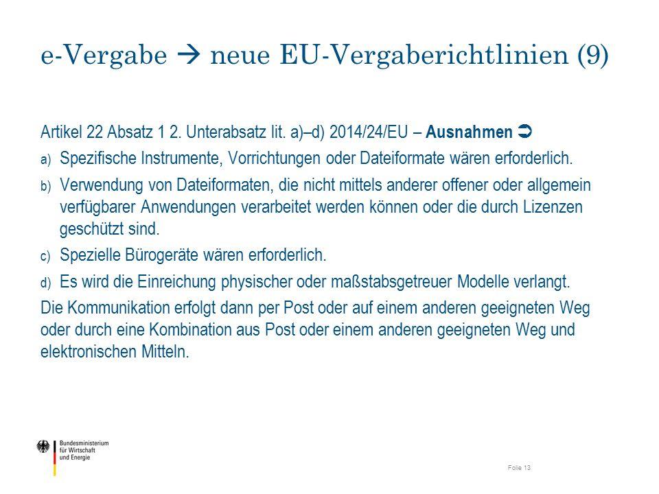 Artikel 22 Absatz 1 2. Unterabsatz lit. a)–d) 2014/24/EU – Ausnahmen  a) Spezifische Instrumente, Vorrichtungen oder Dateiformate wären erforderlich.