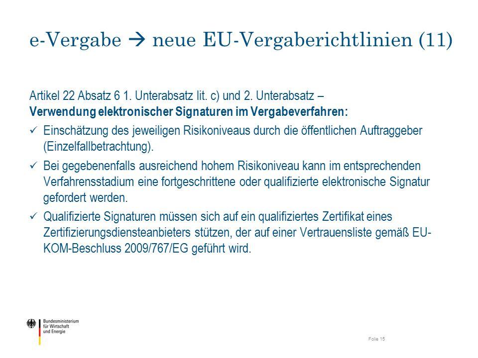 Artikel 22 Absatz 6 1. Unterabsatz lit. c) und 2. Unterabsatz – Verwendung elektronischer Signaturen im Vergabeverfahren: Einschätzung des jeweiligen