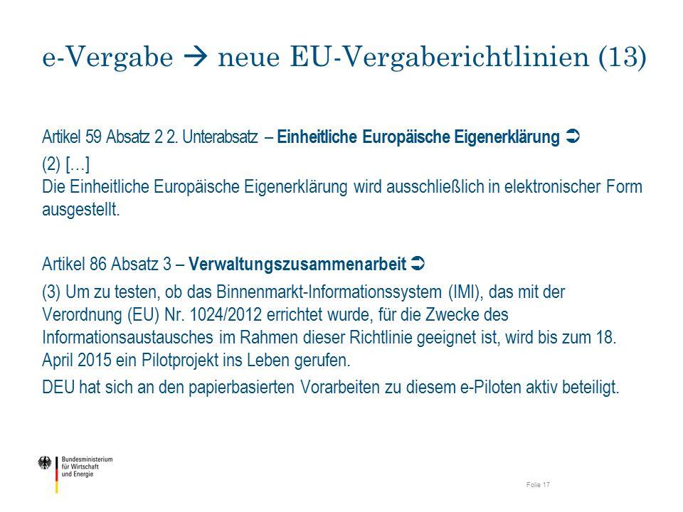 Artikel 59 Absatz 2 2. Unterabsatz – Einheitliche Europäische Eigenerklärung  (2) […] Die Einheitliche Europäische Eigenerklärung wird ausschließlich