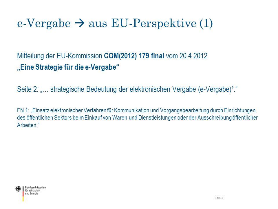 """Mitteilung der EU-Kommission COM(2012) 179 final vom 20.4.2012 """"Eine Strategie für die e-Vergabe Seite 3: """"Letztendlich wird die,durchgängig elektronische Vergabe' angestrebt, bei der alle Phasen des Verfahrens von der Bekanntmachung (e-Bekanntmachung) bis zur Bezahlung (e-Bezahlung) elektronisch abgewickelt werden 9. FN 9: """"Vergabeverfahren lassen sich im Wesentlichen in zwei Phasen gliedern: die Vorvergabephase und die Nachvergabephase."""