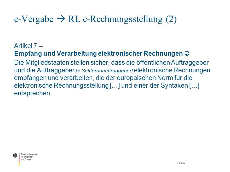 Artikel 7 – Empfang und Verarbeitung elektronischer Rechnungen  Die Mitgliedstaaten stellen sicher, dass die öffentlichen Auftraggeber und die Auftra