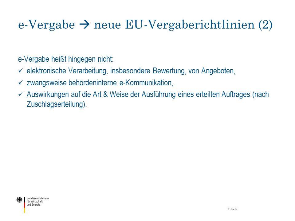 Rahmenvorgaben der neuen klassischen RL 2014/24/EU : Kommunikation und Datenaustausch im Rahmen eines Vergabeverfahrens grundsätzlich mithilfe von IKT.