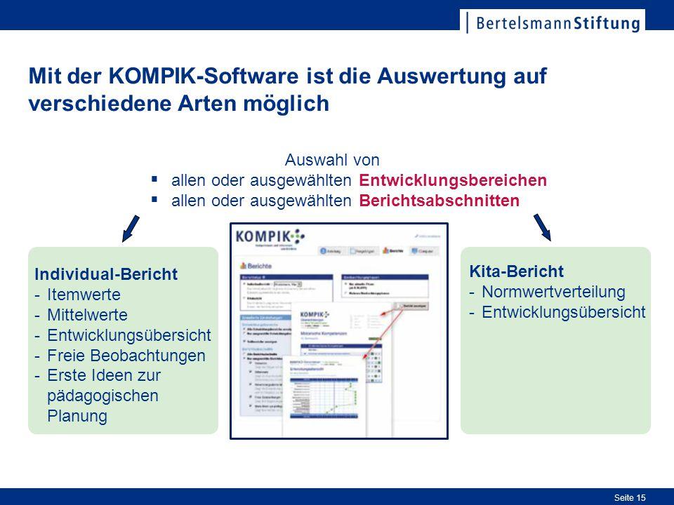 Seite 15 Mit der KOMPIK-Software ist die Auswertung auf verschiedene Arten möglich Auswahl von  allen oder ausgewählten Entwicklungsbereichen  allen