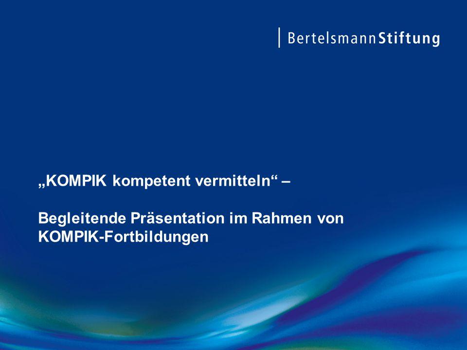 """""""KOMPIK kompetent vermitteln"""" – Begleitende Präsentation im Rahmen von KOMPIK-Fortbildungen"""