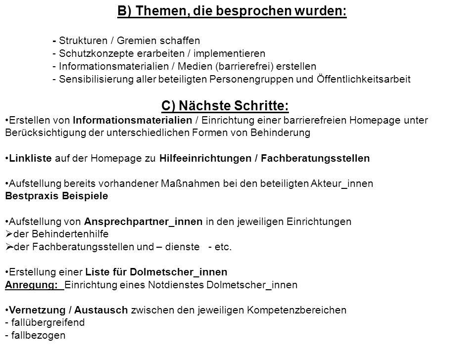 B) Themen, die besprochen wurden: - Strukturen / Gremien schaffen - Schutzkonzepte erarbeiten / implementieren - Informationsmaterialien / Medien (bar