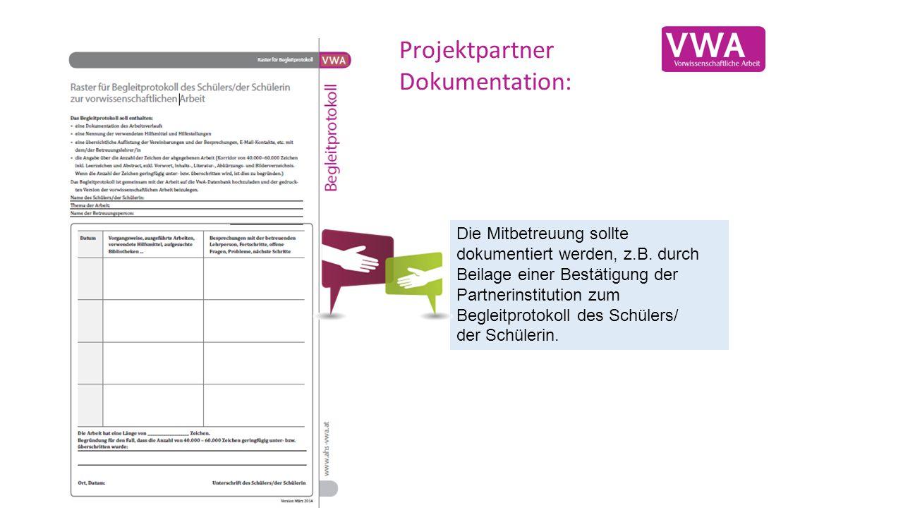 Projektpartner Dokumentation: Die Mitbetreuung sollte dokumentiert werden, z.B.