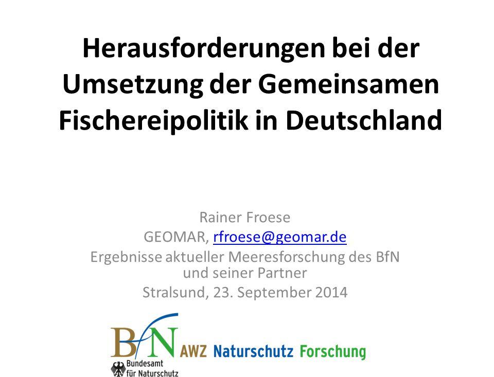 Herausforderungen bei der Umsetzung der Gemeinsamen Fischereipolitik in Deutschland Rainer Froese GEOMAR, rfroese@geomar.derfroese@geomar.de Ergebniss