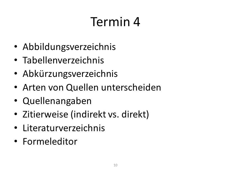 Termin 4 Abbildungsverzeichnis Tabellenverzeichnis Abkürzungsverzeichnis Arten von Quellen unterscheiden Quellenangaben Zitierweise (indirekt vs. dire