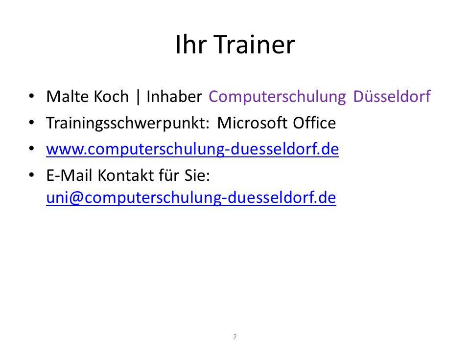 Ihr Trainer Malte Koch | Inhaber Computerschulung Düsseldorf Trainingsschwerpunkt: Microsoft Office www.computerschulung-duesseldorf.de E-Mail Kontakt