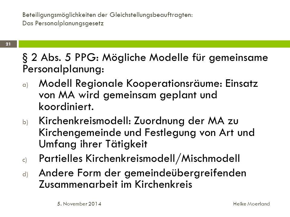 Beteiligungsmöglichkeiten der Gleichstellungsbeauftragten: Das Personalplanungsgesetz § 2 Abs.