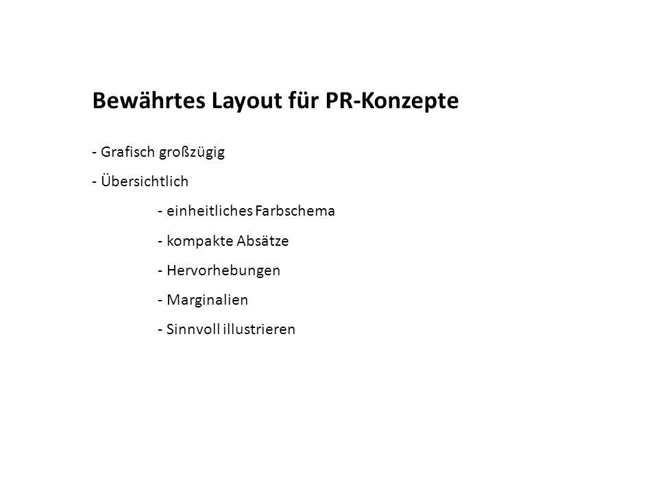 Bewährtes Layout für PR-Konzepte - Grafisch großzügig - Übersichtlich - einheitliches Farbschema - kompakte Absätze - Hervorhebungen - Marginalien - S