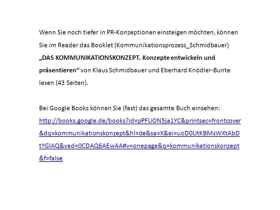 """Wenn Sie noch tiefer in PR-Konzeptionen einsteigen möchten, können Sie im Reader das Booklet (Kommunikationsprozess_Schmidbauer) """"DAS KOMMUNIKATIONSKO"""