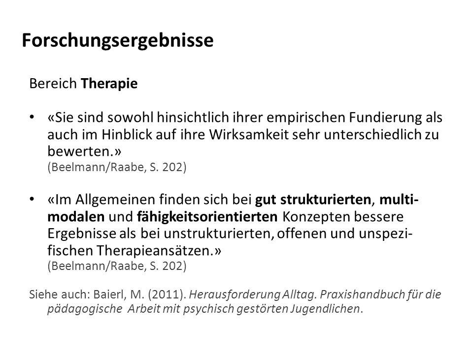 Forschungsergebnisse Bereich Therapie «Sie sind sowohl hinsichtlich ihrer empirischen Fundierung als auch im Hinblick auf ihre Wirksamkeit sehr unterschiedlich zu bewerten.» (Beelmann/Raabe, S.
