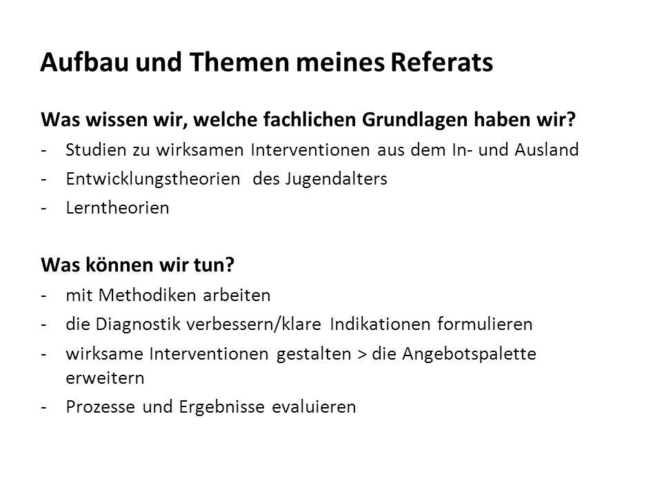 Aufbau und Themen meines Referats Was wissen wir, welche fachlichen Grundlagen haben wir? -Studien zu wirksamen Interventionen aus dem In- und Ausland