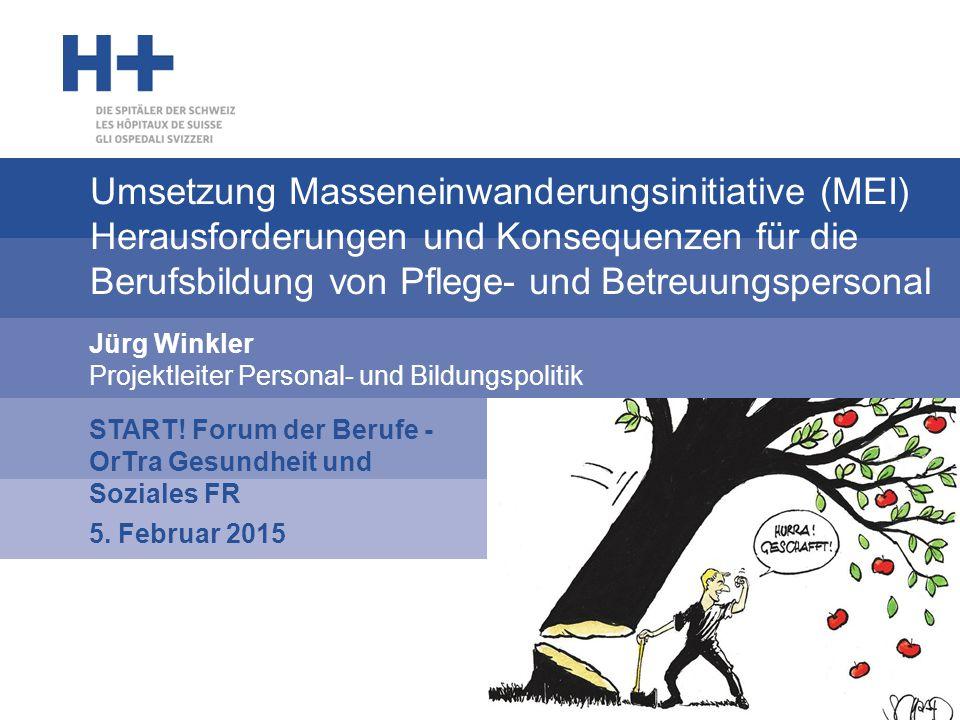 Umsetzung Masseneinwanderungsinitiative (MEI) Herausforderungen und Konsequenzen für die Berufsbildung von Pflege- und Betreuungspersonal Jürg Winkler