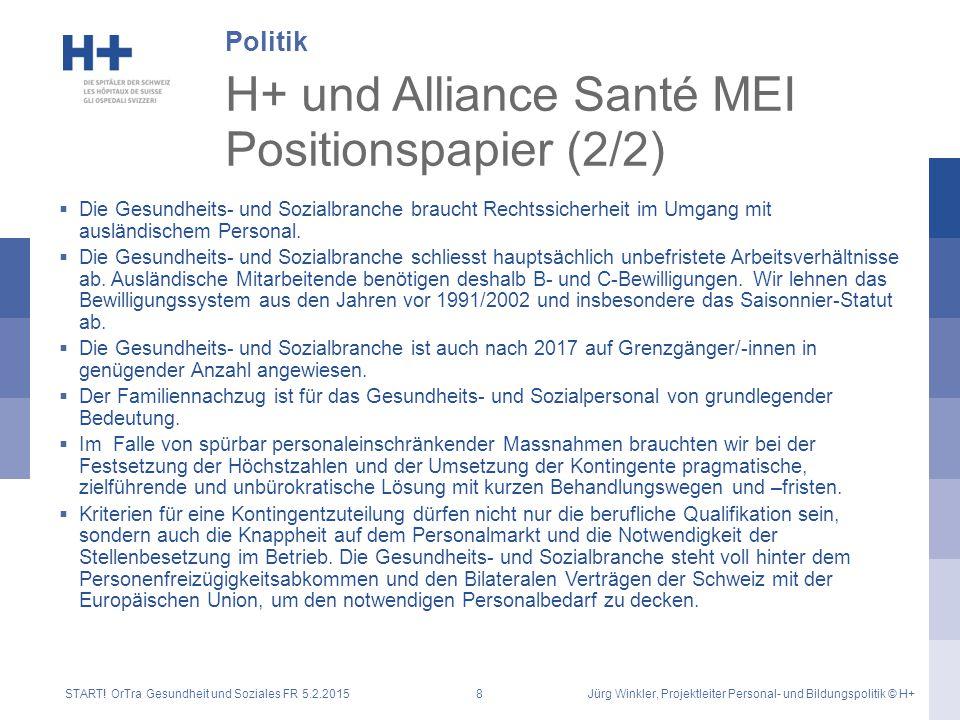 H+ und Alliance Santé MEI Positionspapier (2/2)  Die Gesundheits- und Sozialbranche braucht Rechtssicherheit im Umgang mit ausländischem Personal. 