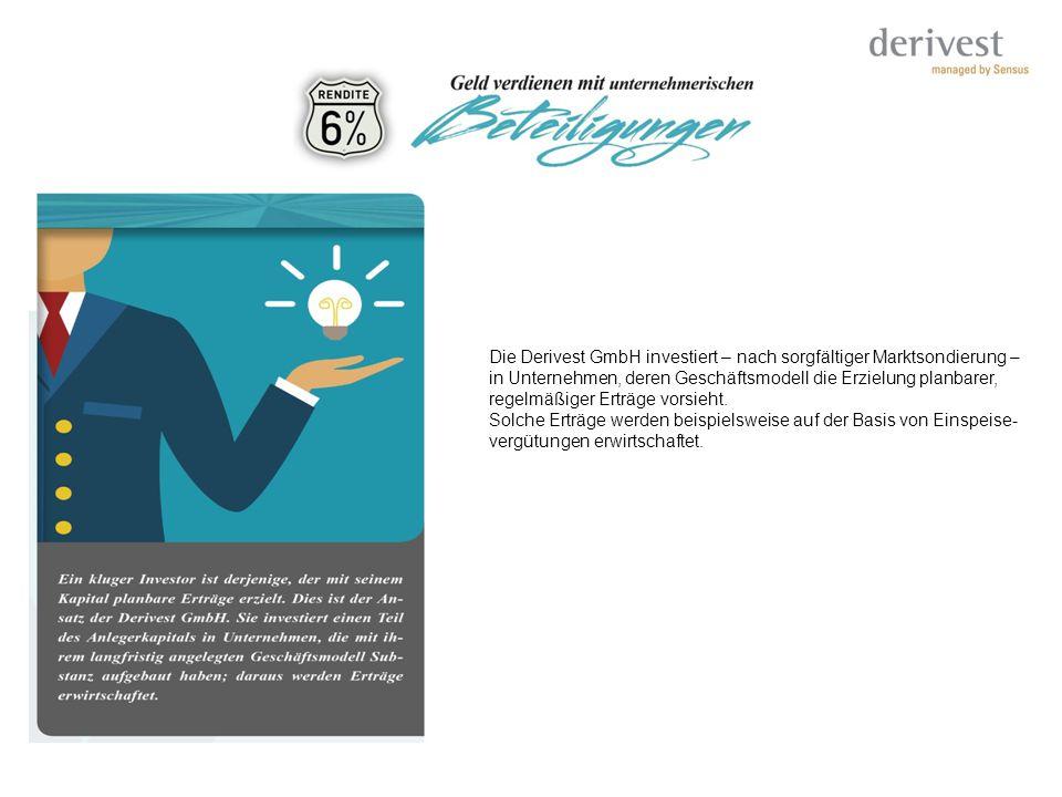 Die Derivest GmbH investiert – nach sorgfältiger Marktsondierung – in Unternehmen, deren Geschäftsmodell die Erzielung planbarer, regelmäßiger Erträge