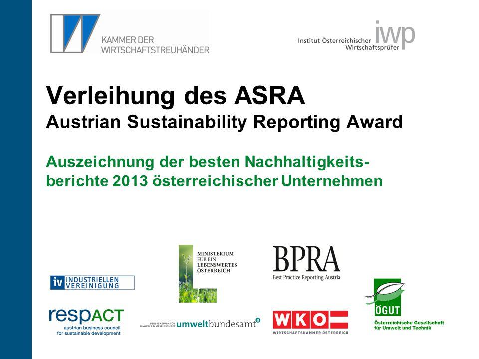 1 Verleihung des ASRA Austrian Sustainability Reporting Award Auszeichnung der besten Nachhaltigkeits- berichte 2013 österreichischer Unternehmen