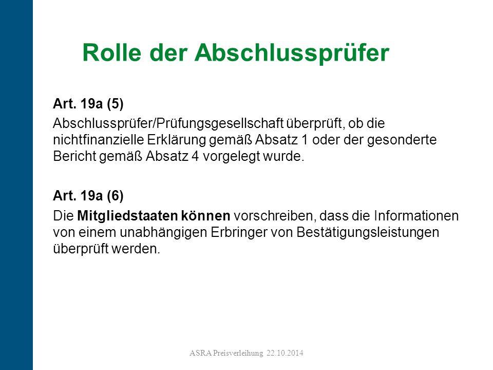 17 Rolle der Abschlussprüfer Art. 19a (5) Abschlussprüfer/Prüfungsgesellschaft überprüft, ob die nichtfinanzielle Erklärung gemäß Absatz 1 oder der ge