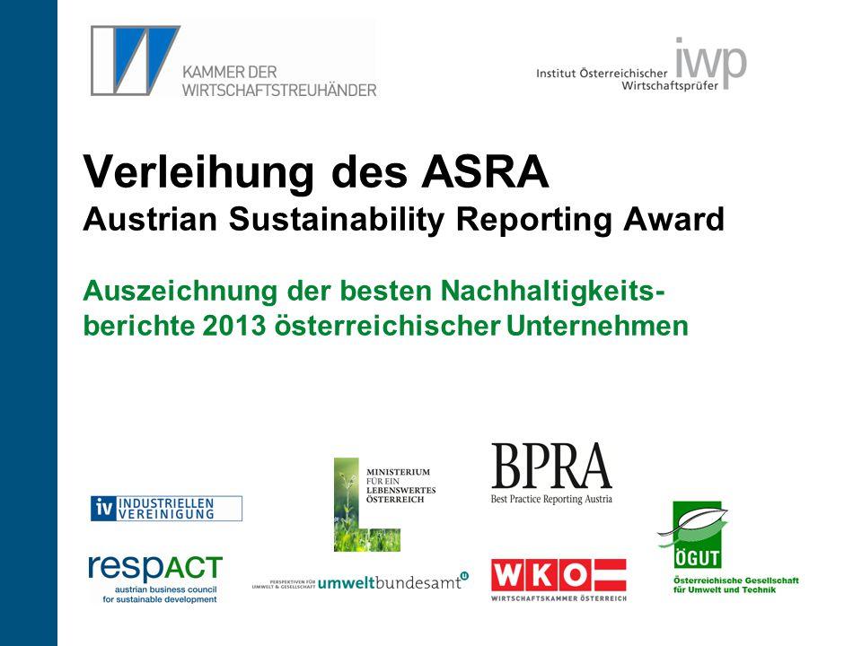 7 Verleihung des ASRA Austrian Sustainability Reporting Award Auszeichnung der besten Nachhaltigkeits- berichte 2013 österreichischer Unternehmen