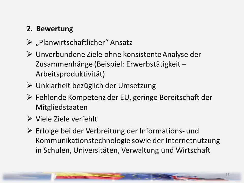 """18 2.Bewertung  """"Planwirtschaftlicher"""" Ansatz  Unverbundene Ziele ohne konsistente Analyse der Zusammenhänge (Beispiel: Erwerbstätigkeit – Arbeitspr"""
