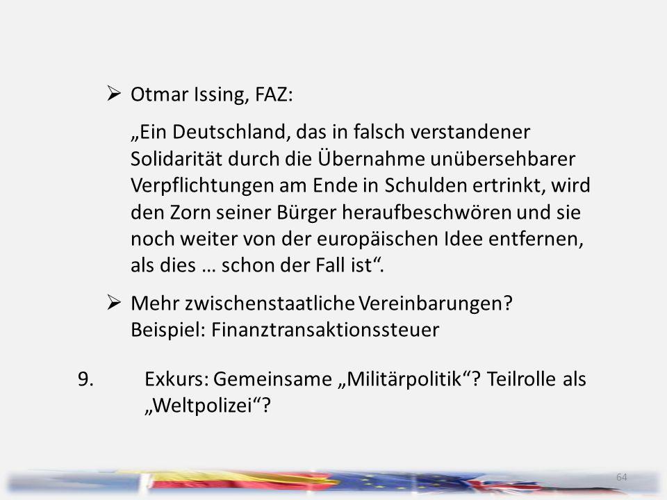 """64  Otmar Issing, FAZ: """"Ein Deutschland, das in falsch verstandener Solidarität durch die Übernahme unübersehbarer Verpflichtungen am Ende in Schulde"""