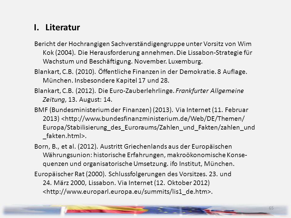 65 I.Literatur Bericht der Hochrangigen Sachverständigengruppe unter Vorsitz von Wim Kok (2004). Die Herausforderung annehmen. Die Lissabon-Strategie