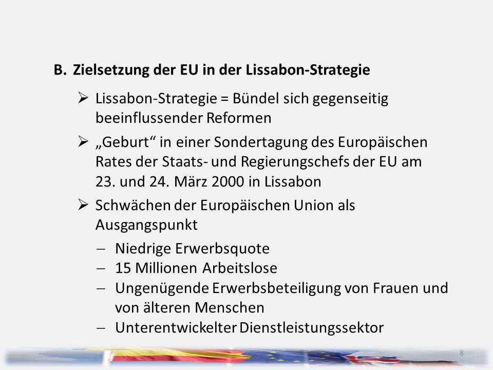 """9  Ziel der EU für das erste Jahrzehnt des neuen Jahrtausends, """"die Union zum wettbewerbsfähigsten und dynamischsten wissensbasierten Wirtschaftsraum in der Welt zu machen – einem Wirtschaftsraum, der fähig ist, ein dauerhaftes Wirtschaftswachstum mit mehr und besseren Arbeitsplätzen und einem größeren sozialen Zusammenhalt zu erzielen (Europäischer Rat 2000: 2)  Konkretes Ziel: Wachstumsrate von etwa 3 Prozent je Jahr (im Durchschnitt)  Schaffung eines günstigen Umfelds für Unternehmensgründungen  Beseitigung der Hemmnisse im Dienstleistungsbereich"""