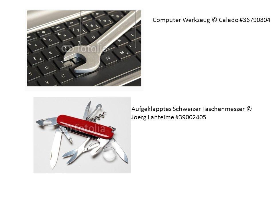 Computer Werkzeug © Calado #36790804 Aufgeklapptes Schweizer Taschenmesser © Joerg Lantelme #39002405
