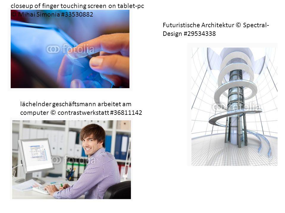 closeup of finger touching screen on tablet-pc © Mihai Simonia #33530882 lächelnder geschäftsmann arbeitet am computer © contrastwerkstatt #36811142 F