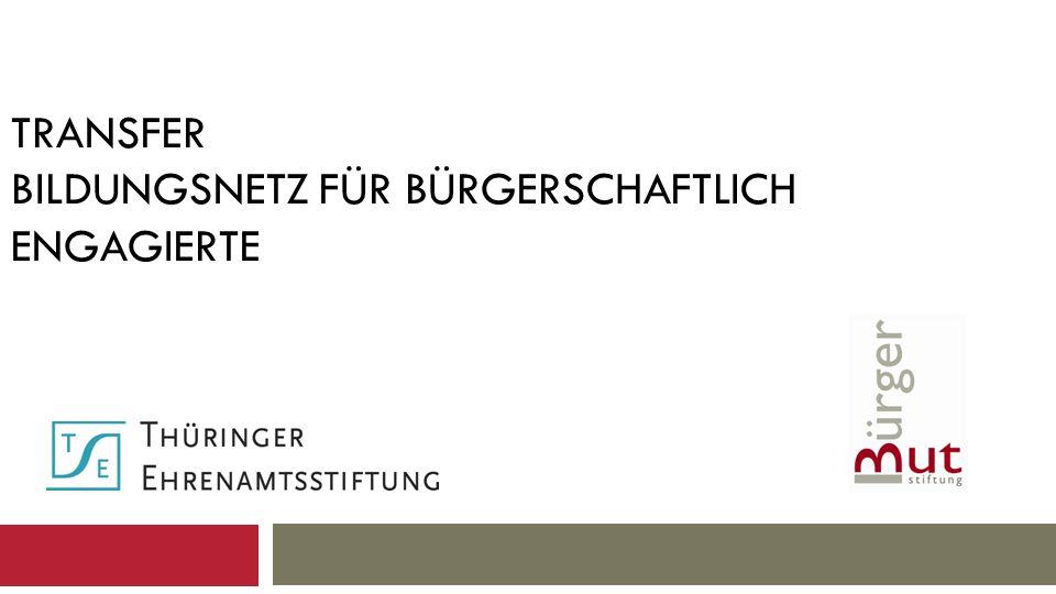 TRANSFER BILDUNGSNETZ FÜR BÜRGERSCHAFTLICH ENGAGIERTE