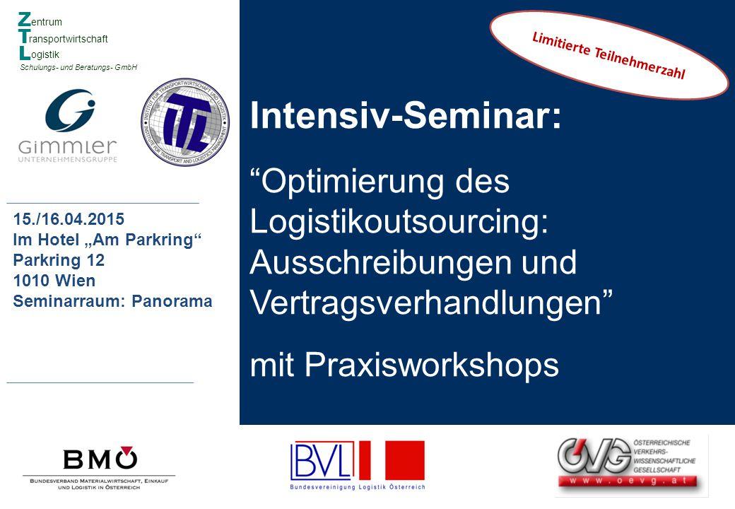 """Intensiv-Seminar: """"Optimierung des Logistikoutsourcing: Ausschreibungen und Vertragsverhandlungen"""" mit Praxisworkshops 15./16.04.2015 Im Hotel """"Am Par"""